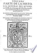 Tercera Parte De La Historia General del Mvndo, de XIIII. años del tiempo del señor Rey don Felipe II. el prudente, desde el año de 1585. hasta el de 1598. que passò a mejor vida