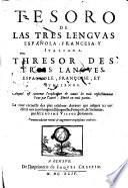 Tesoro de las tres lenguas española, francesa y italiana. Thrésor des trois langues espagnole, françoise et italienne, etc