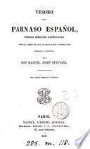 Tesoro del Parnaso español, poesias selectas castellanas desde el tiempo de Juan de Mena hasta nuestras dias, recogidas y ordenadas por M.J. Quintana