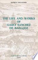 The Life and Works of Garci Sánchez de Badajoz