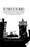 The Power of Money: the True Story of a Condominium on the Beach / El Poder Del Dinero: La Verdadera Historia De Un Condominio En La Playa.