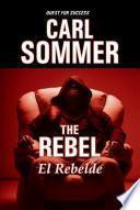 The Rebel / El Rebelde Bilingual (English & Spanish)