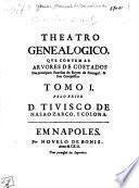 Theatro genealogico, que contem as arvores de costados das principaes familias do reyno de Portugal & suas conquistas