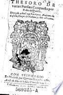 Thesoro De varias Poesias. Compuesto por Pedro de Padilla ; Dirigida a don Luys Enrriquez Almirante de Castilla ...