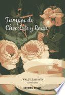 Tiempos de Chocolate y Rosas