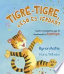 Tigre-Tigre, Eso Es Verdad?