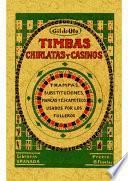 Timbas, chirlatas y casinos