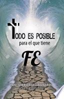 Todo es posible para el que tiene fe