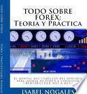 TODO SOBRE FOREX : Teoría y Práctica