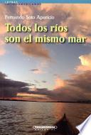 Todos Los Rios Son El Mismo Mar