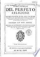 Tomo Primero del Perfeto Religioso... dividido en tres partes...