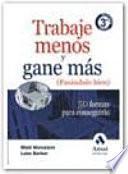 TRABAJE MENOS Y GANE MAS, PASANDOLO BIEN