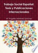Trabajo Social Español: Tesis y Publicaciones Internacionales