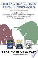 Trading de Acciones Para Principiantes [libro En Español/Spanish Book]: Este Libro Incluye, 1) Invertir En El Mercado de Valores Para Principiantes, 2