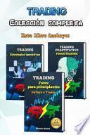 Trading: Manual práctico completo - Forex trading y bolsa para principiantes, 3 libros en uno - análisis técnico, trading cuant