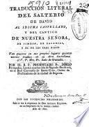 Traducción literal del Salterio de David al castellano y del Cántico de Nuestra Señora, de Simeón, de Zacarías y el de los tres niños...