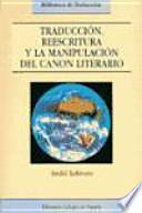 Traducción, reescritura y la manipulación del canon literario