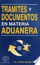 Trámites y Documentos en Materia Aduanera
