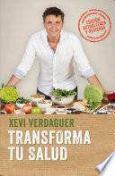 Transforma Tu Salud. Edición Actualizada / Transform Your Health Update Edition