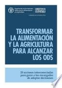 Transformar la Alimentación y la Agriculture para Aalcanzar los Ods