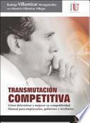 Transmutación competitiva. Cómo determinar y mejorar su competitividad