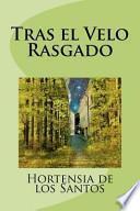 Tras el Velo Rasgado / After the Veil Ripped