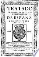 Tratado de Comercio ajustado entre las Coronas de España, y de Inglaterra, en Utrech, Año 1713 Dec. 9