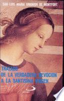 Tratado de la verdadera devoción a la santisima virgen