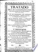 Tratado de las excelencias de la Religion de Predicadores en España, y de las grandezas que mediante la sacratissima Cruz, y Maria Santissima ha conseguido el Imperio Español y de la estrecha union y singulares prerrogativas destas dos prendas celestiales