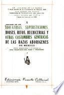 Tratado de las idolatrias, supersticiones, dioses, ritos, hechicerias y otras costumbres gentilicas de las razas aborigines de Mexico