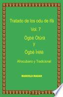 TRATADO DE LOS ODU DE IFA OGBE OTURA y OGBE IRETE VOL.7