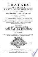 Tratado del origen, y arte del escribir bien