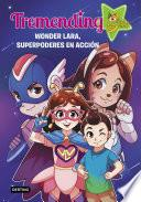Tremendig Girls. 2. Wonder Lara, superpoderes en acción