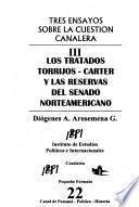 Tres ensayos sobre la cuestión canalera: Los tratados Torrijos-Carter y las reservas del Senado norteamericano