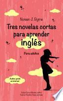 Tres novelas cortas para aprender inglés