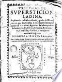 Tribunal de supersticion ladina, explorador del saber, astucia y poder del Demonio