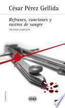 Trilogía «Refranes, canciones y rastros de sangre»