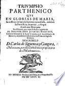 Triumpho Parthenico ... en glorías de Maria Santissima, etc