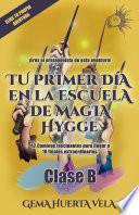 Tu primer día en la Escuela de Magia Hygge: CLASE B