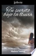 Tu secreto bajo la lluvia