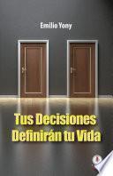 Tus decisiones definiran tu vida