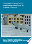 UF0903 - Caracterización de equipos y elementos en instalaciones de climatización
