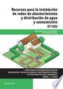 UF1000 - Recursos para la instalación de redes de abastecimiento y distribución de agua y saneamiento