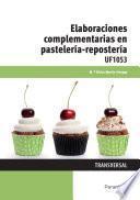 UF1053 - Elaboraciones complementarias en pastelería repostería