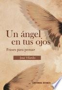 Un ángel en tus ojos. Frases para pensar