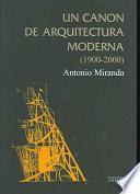 Un cánon de arquitectura moderna, 1900-2000
