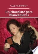 Un chocolate para Blancanieves