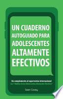 Un Cuaderno Autoguiado para Adolescentes Altamente Efectivos