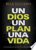 Un Dios, un plan, una vida