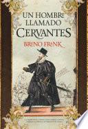 Un hombre llamado Cervantes